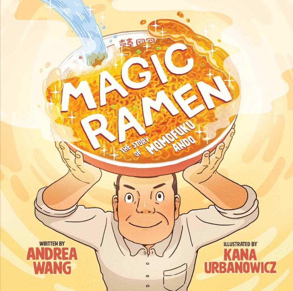10 Books About Japan Expat Parents Should Buy For Their Kids Magic Ramen- The Story of Momofuku Ando by Andrea Wang