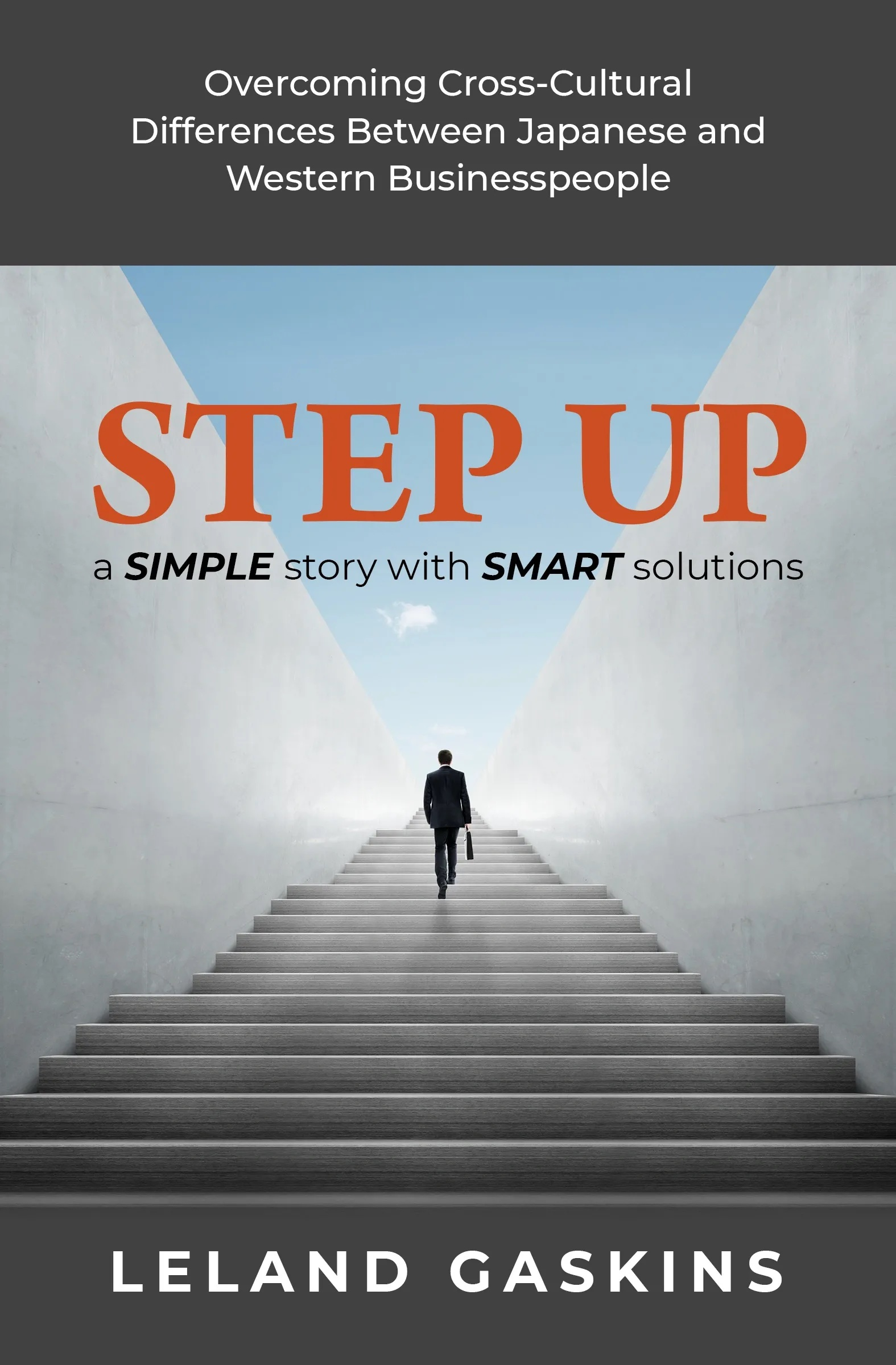 Step Up By Leland Gaskins: Overcoming Cultural Differences in Japan